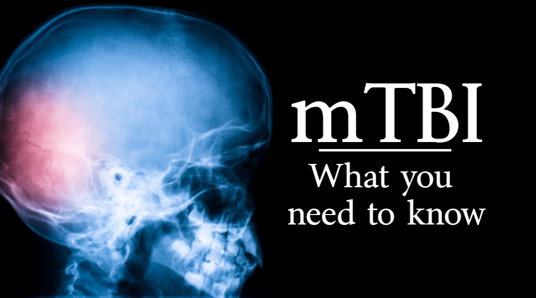 Mild Traumatic Brain Injury – What you need to know!